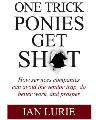 One Trip Ponies Get Sh..t book by Ian Lurie