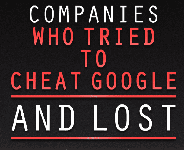 The companies that tried to cheat Google and lost [Infographic] - Smart Insights Digital Marketing Advice
