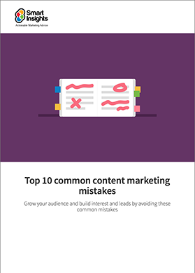 Top 10 common content marketing mistakes Smart Insights