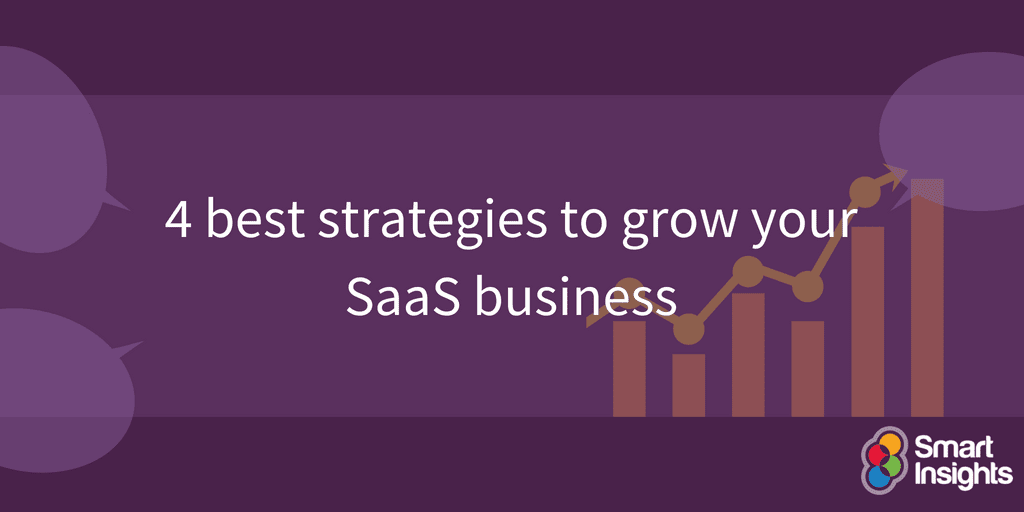 smartinsights.com - Expert commentator - 4 best strategies to grow your SaaS business
