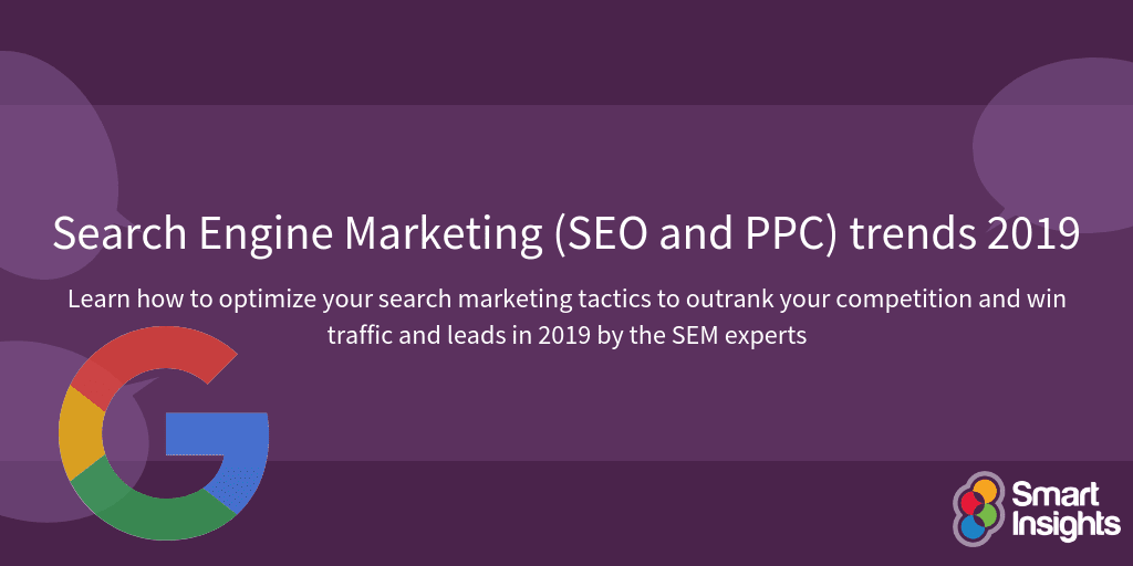 Search Engine Marketing (SEO and PPC) trends 2019 | Smart