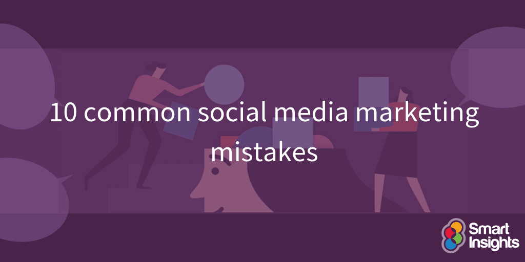 10 common social media marketing mistakes