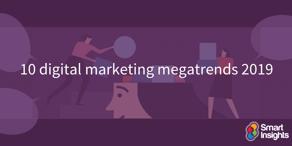 10 digital marketing megatrends 2019