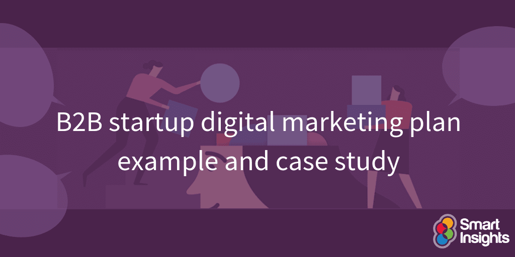 B2B startup digital marketing plan example and case study