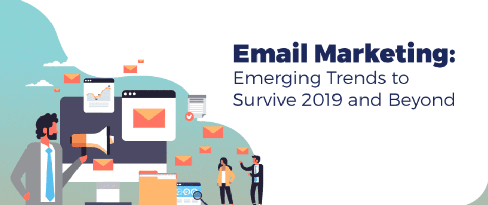 Emerging email marketing trends to survive in 2019