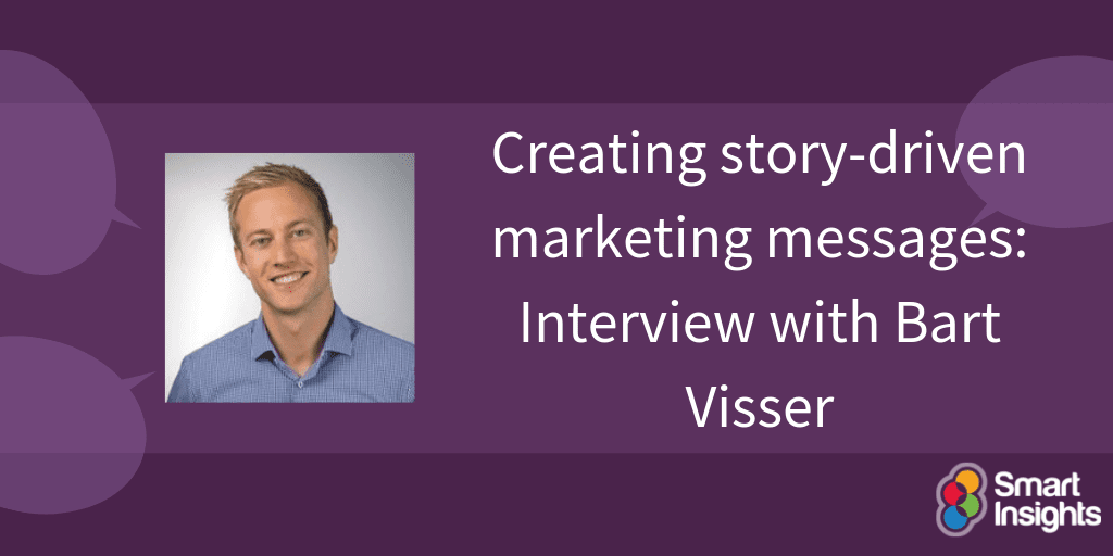 Creating story-driven marketing messages: Interview with Bart Visser
