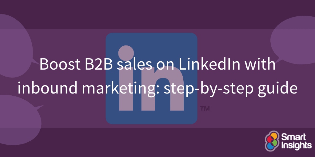 Boost B2B sales on LinkedIn with inbound marketing: step-by